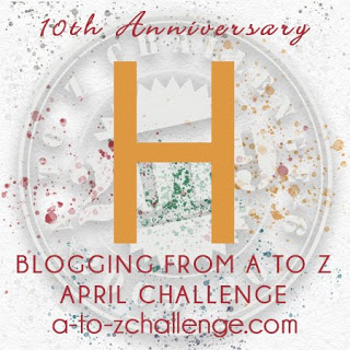 H on The Blogging from A to Z April Challenge